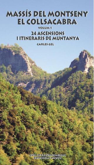 Massís del Montseny. El Collsacabra. Vol 1. 24 ascensions i itineraris de muntanya. Carles Gel. 1a ed