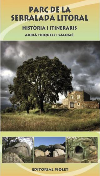 Parc de la Serralada Litoral. Història i itineraris. Adrià Triquell i Salomé. 1a ed