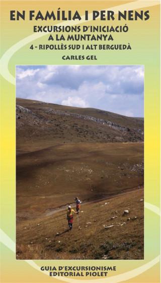 En família i per nens 4. Excursions d'iniciació a la muntanya. Ripollès Sud i Alt Berguedà. Carles Gel. 1a ed
