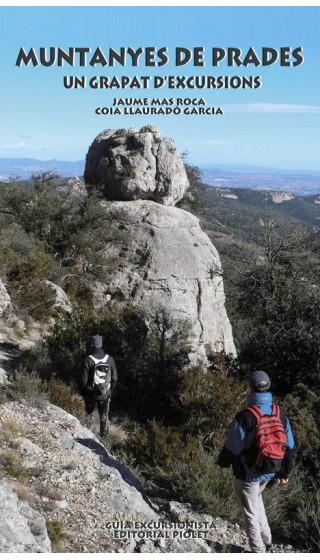 Muntanyes de Prades. Un grapat d'excursions. Jaume Mas Roca, Coia Llauradó Garcia. 1a ed