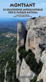 Montsant. 20 Excursiones imprescindibles por el Parque Natural. Jaume Mas Roca, Coia Llauradó Garcia. 1a ed