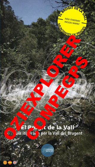 El Brogit de la Vall. Guia itinerària per la Vall del Brugent. Mapa Digital CompeGps/Oziexplorer 1:20.000 1a ed