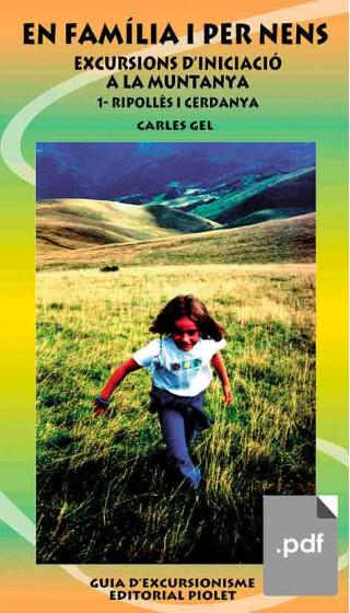En família i per nens 1. Excursions d'iniciació a la muntanya. Ripollès i Cerdanya. Carles Gel (pdf)