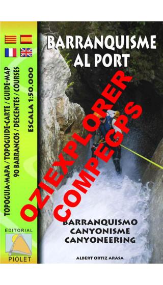 Barranquisme al Port. Topoguia-Mapa. 90 Barrancos. Digital CompeGps/Oziexplorer 1:50.000 1a ed
