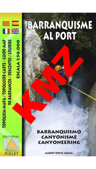 Barranquisme al Port. Topoguia-Mapa. 90 Barrancos. Digital Kmz (Garmin, Google Earth) 1:50.000 1a ed