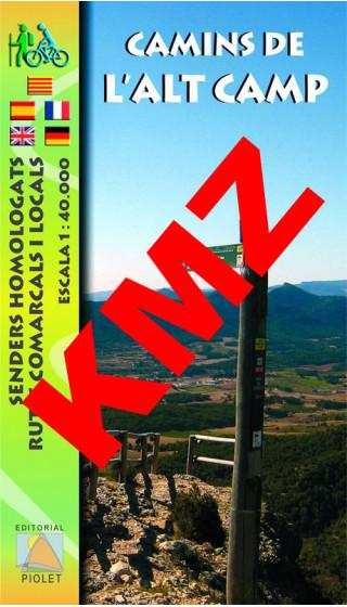 Camins de l'Alt Camp. Digital Kmz (Garmin, Google Earth) 1:40.000  1a ed