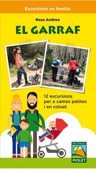 El Garraf 12 excursions per a cames petites i en cotxet