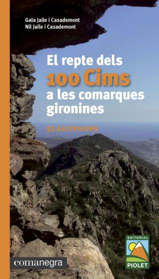 El repte dels 100 Cims a les comarques gironines. 51 ascensions. Gala Jaile i Casademont, Nil Jile i Casademont. 1a ed març 2017