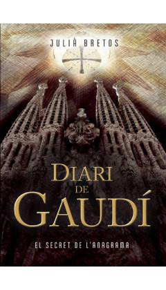 Diari de Gaudí. El secret de l'anagrama. Julià Bretos. 1a ed. març de 2017. Versió en català.