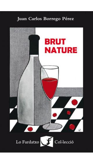 Brut nature. Juan Carlos Borrego Pérez. Col·lecció lo Fardatxo. 1a ed. abril 2013. Idioma: català