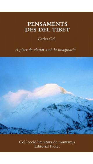 Pensaments des del Tibet.  El plaer de viatjar amb l'imaginació. Carles Gel. Col·lecció literatura de muntanya. 1a ed. novembre