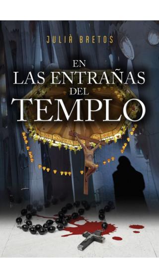 En la entrañas del templo. Julià Bretos. 1a ed. Diciembre 2017. Versión en castellano.
