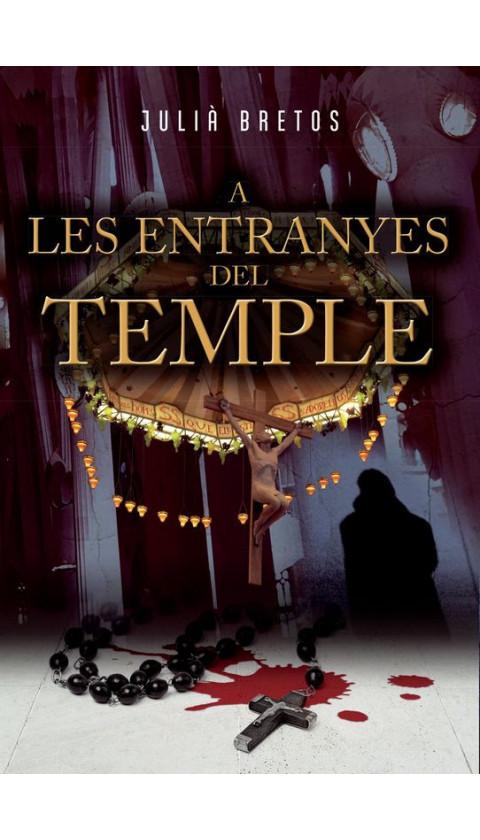 A les entranyes del temple. Julià Bretos. Edició en catala. 1a ed març 2018
