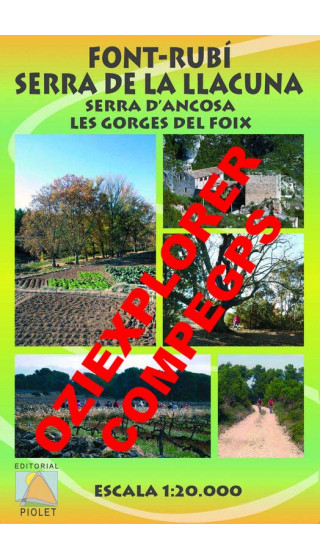 Font-Rubí. Serra de la Llacuna. Serra d'Ancosa. Les Gorges del Foix.Digital CompeGps/Oziexplorer 1:20.000 1a ed