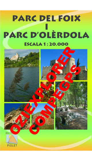 Parc del Foix i Parc d'Olèrdola. Digital CompeGps/Oziexplorer 1:20.000 1a ed